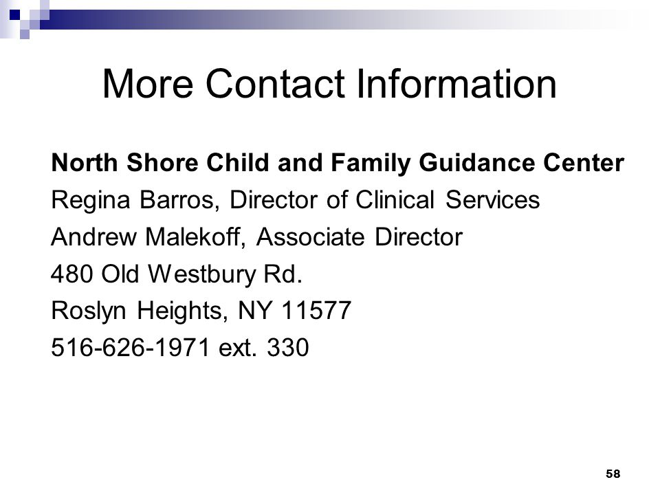 More Contact Information North Shore Child and Family Guidance Center. Regina Barros, Director of Clinical Services.