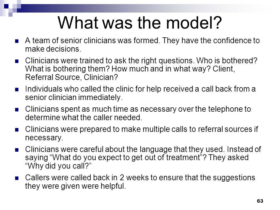 What was the model A team of senior clinicians was formed. They have the confidence to make decisions.