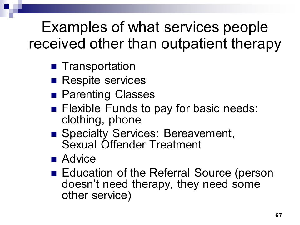Examples of what services people received other than outpatient therapy