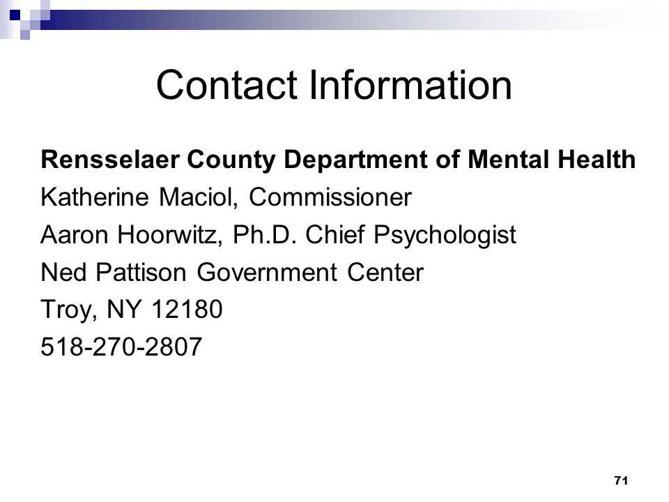 Contact Information Rensselaer County Department of Mental Health. Katherine Maciol, Commissioner.