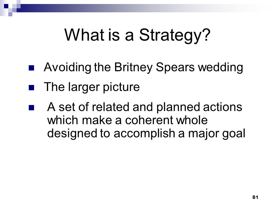 What is a Strategy Avoiding the Britney Spears wedding