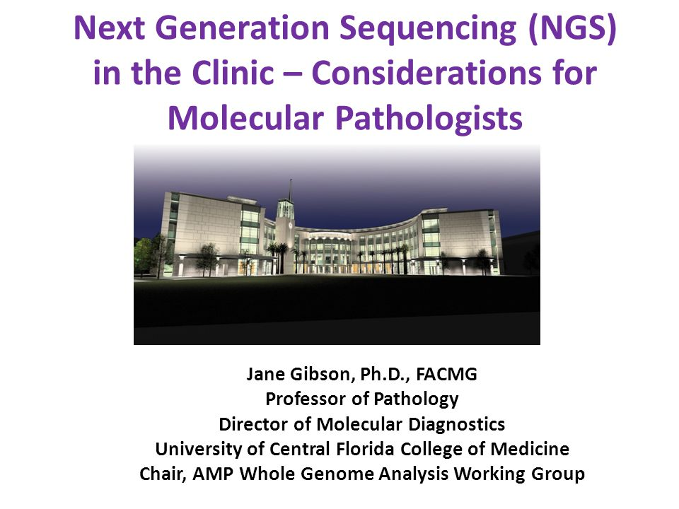 Next Generation Sequencing (NGS) in the Clinic – Considerations for Molecular Pathologists