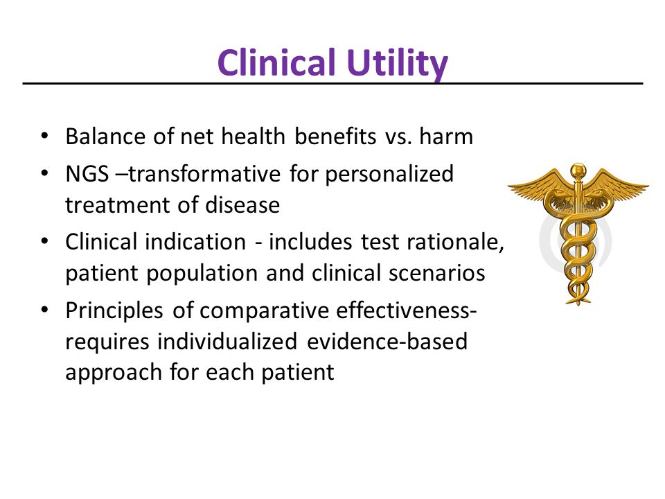 Clinical Utility Balance of net health benefits vs. harm