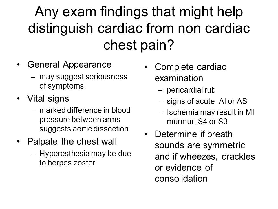 Any exam findings that might help distinguish cardiac from non cardiac chest pain