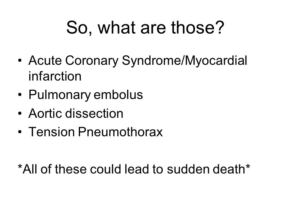 So, what are those Acute Coronary Syndrome/Myocardial infarction