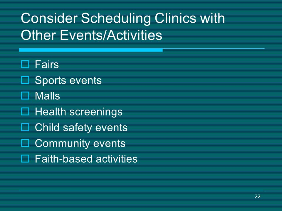 Consider Scheduling Clinics with Other Events/Activities