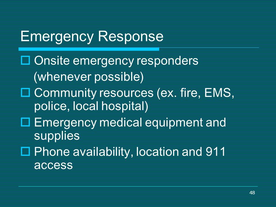 Emergency Response Onsite emergency responders (whenever possible)