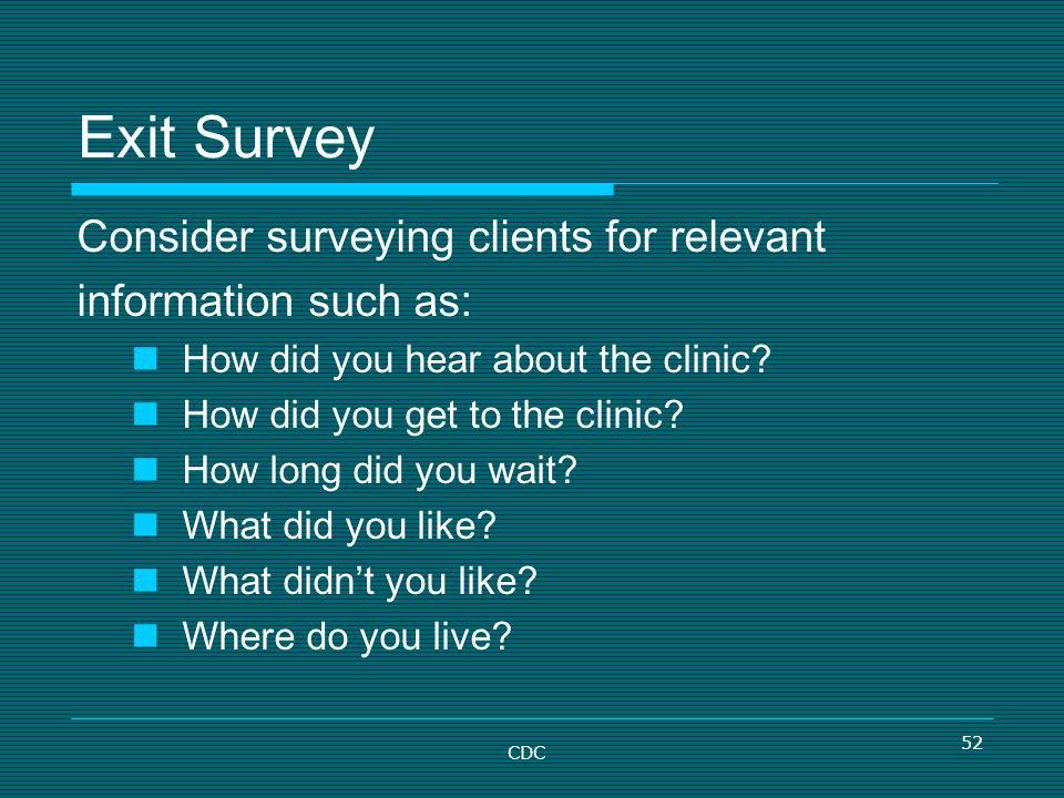 Exit Survey Consider surveying clients for relevant