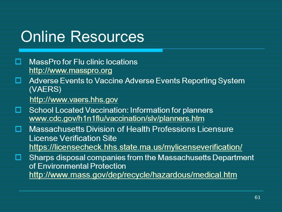Online Resources MassPro for Flu clinic locations http://www.masspro.org.