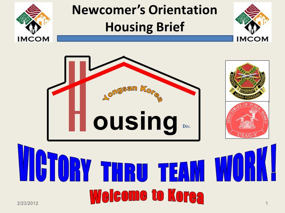 ousing VICTORY THRU TEAM WORK ! Yongsan Korea Welcome to Korea Div.