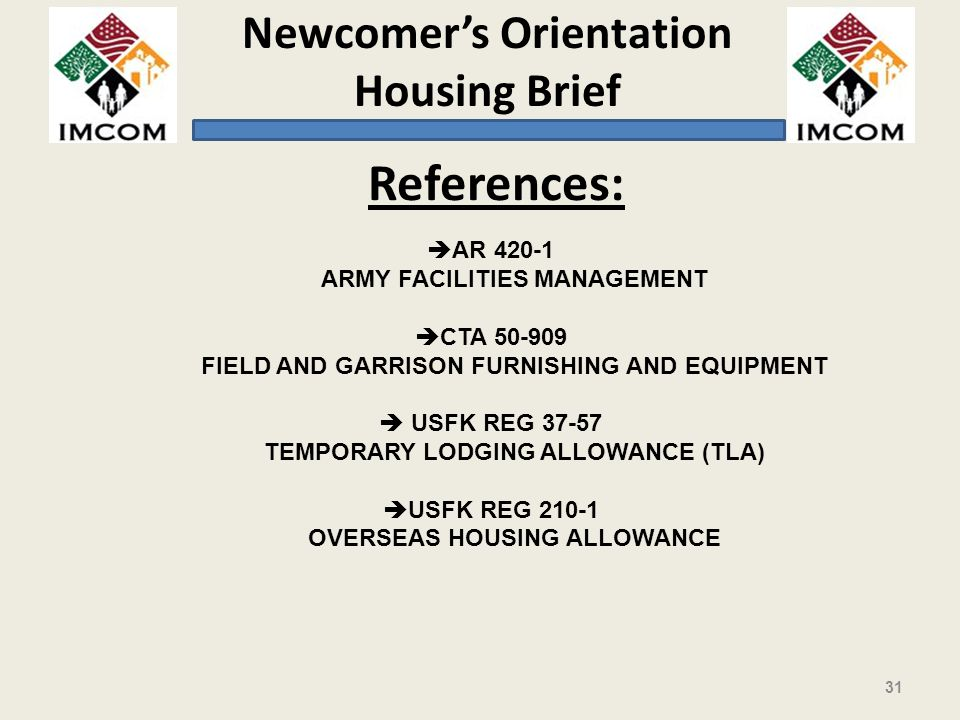 References: AR 420-1 ARMY FACILITIES MANAGEMENT CTA 50-909
