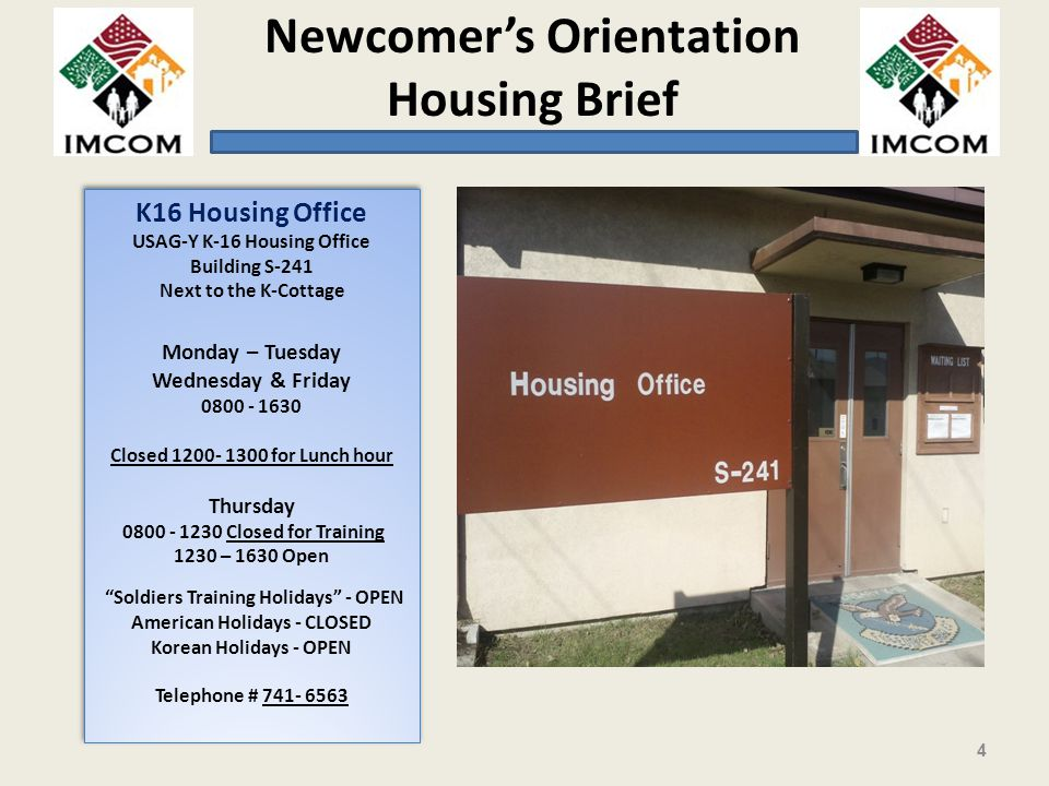 K16 Housing Office Monday – Tuesday Wednesday & Friday Thursday