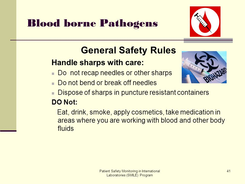 Blood borne Pathogens General Safety Rules Handle sharps with care:
