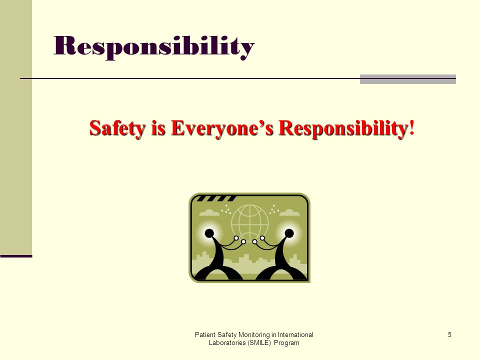 Safety is Everyone's Responsibility!