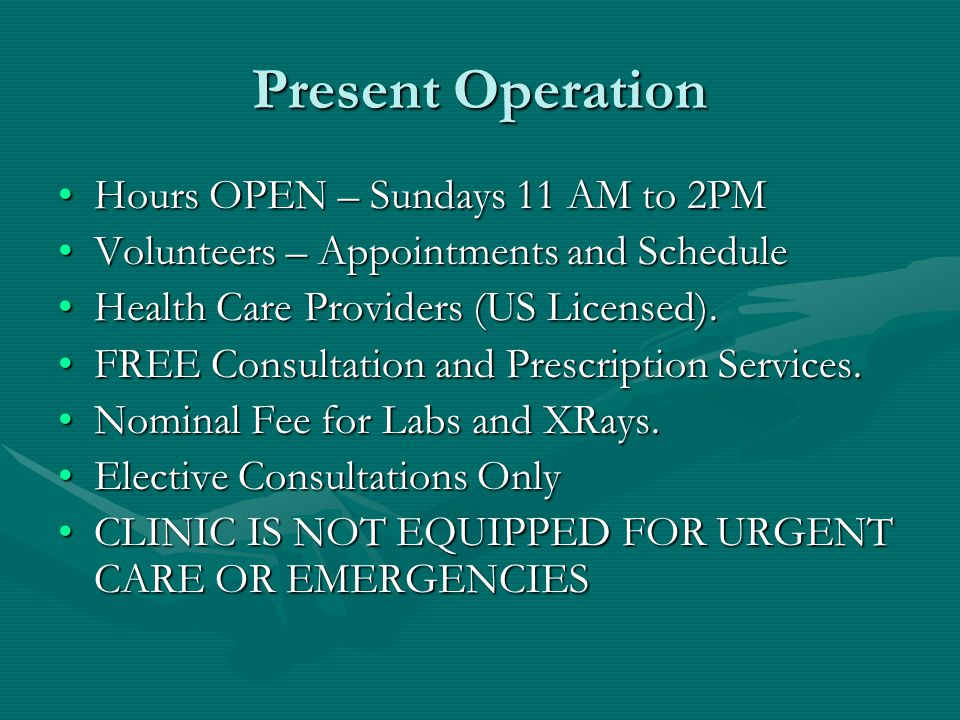 Present Operation Hours OPEN – Sundays 11 AM to 2PM