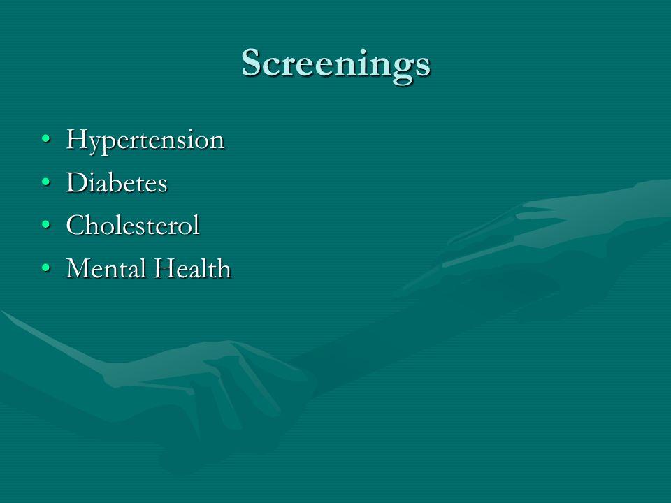 Screenings Hypertension Diabetes Cholesterol Mental Health