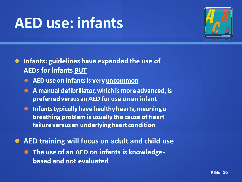 AED use: infants AED training will focus on adult and child use