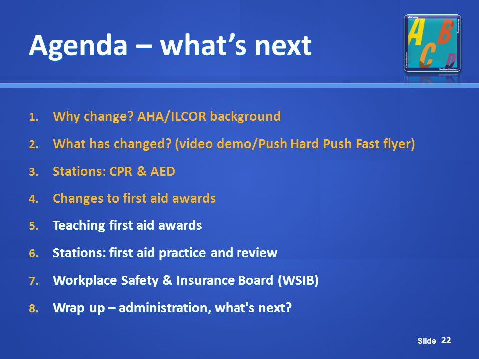 Agenda – what's next Why change AHA/ILCOR background