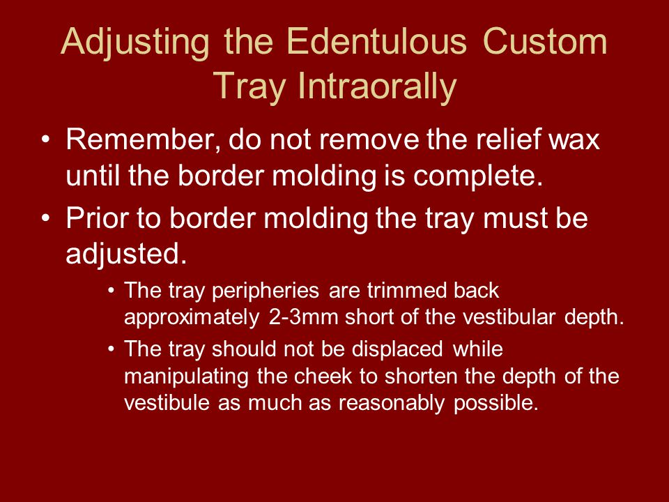 Adjusting the Edentulous Custom Tray Intraorally