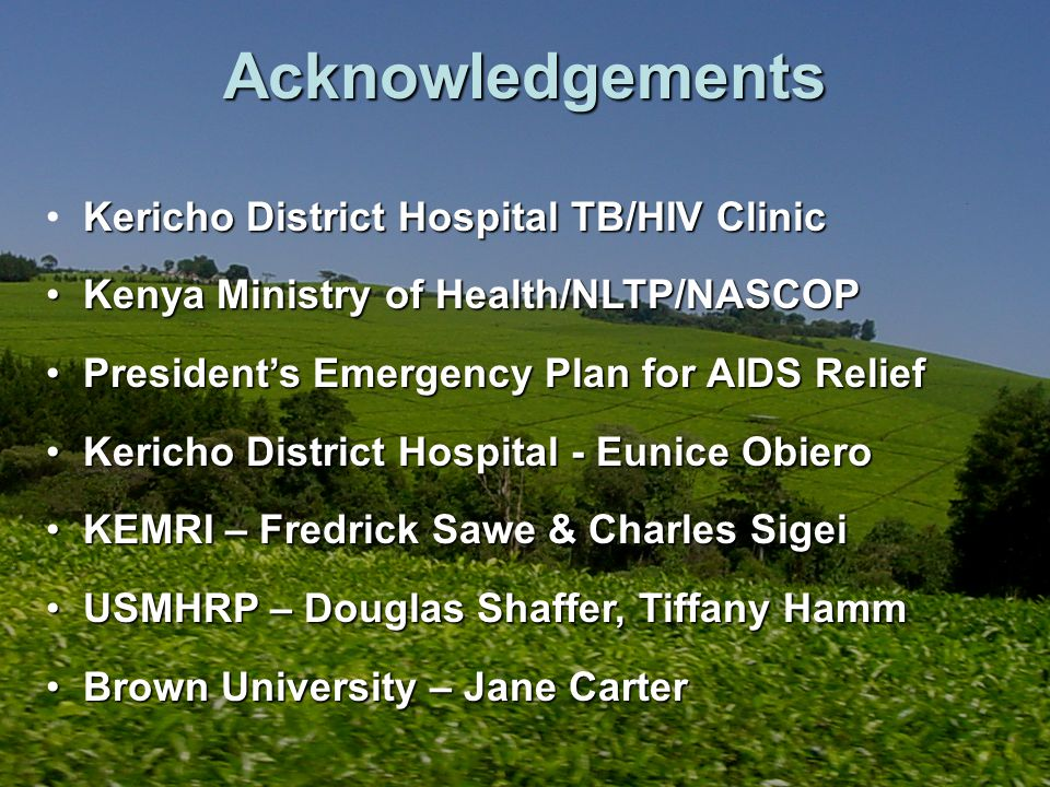 Acknowledgements Kericho District Hospital TB/HIV Clinic