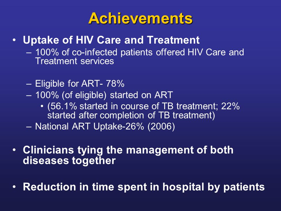 Achievements Uptake of HIV Care and Treatment