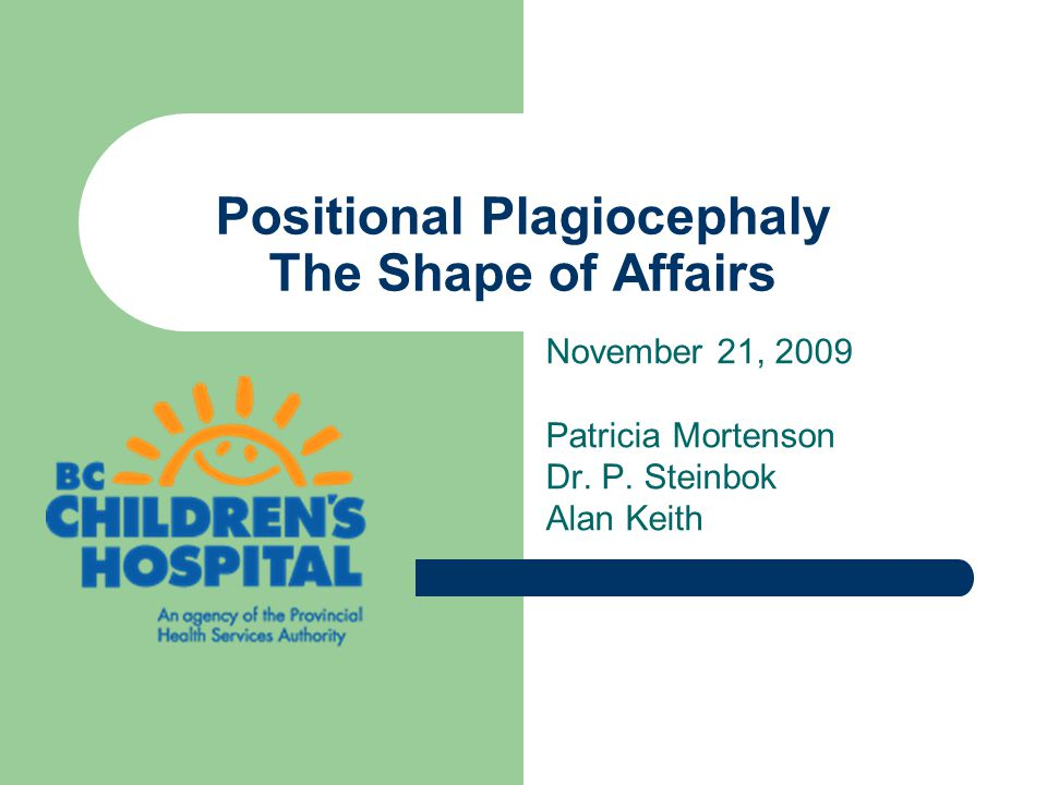Positional Plagiocephaly The Shape of Affairs