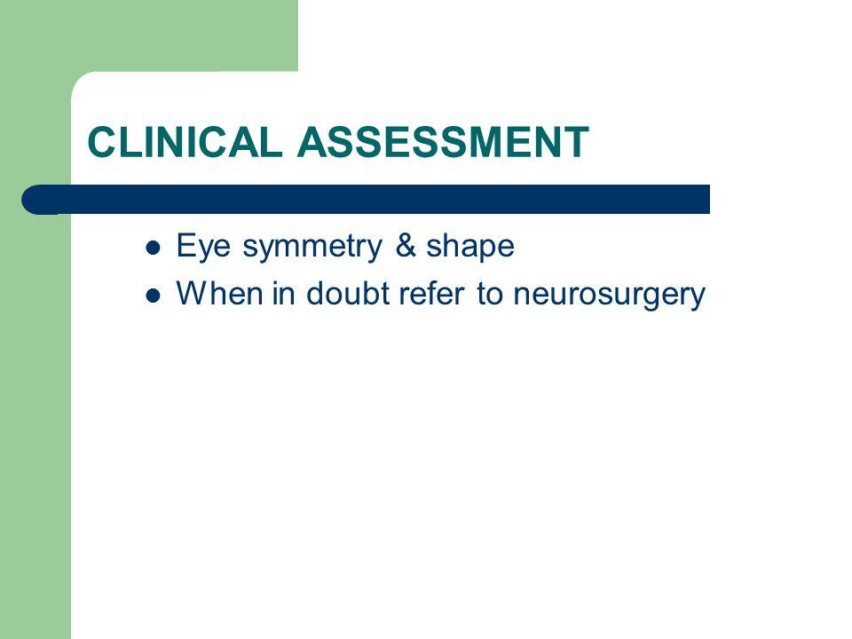 CLINICAL ASSESSMENT Eye symmetry & shape