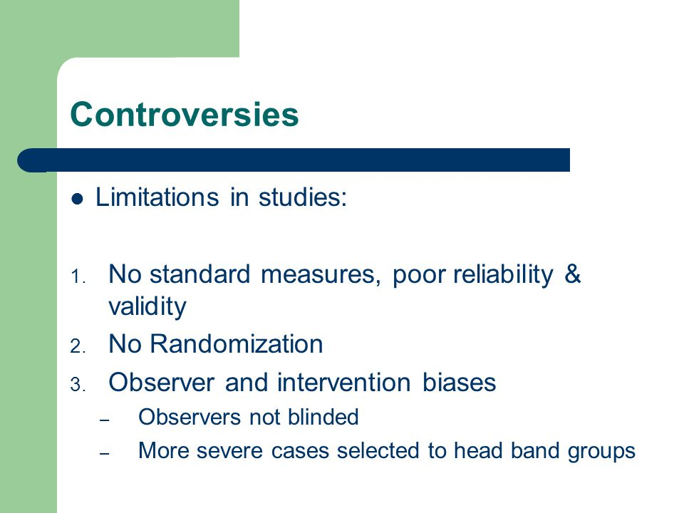 Controversies Limitations in studies: