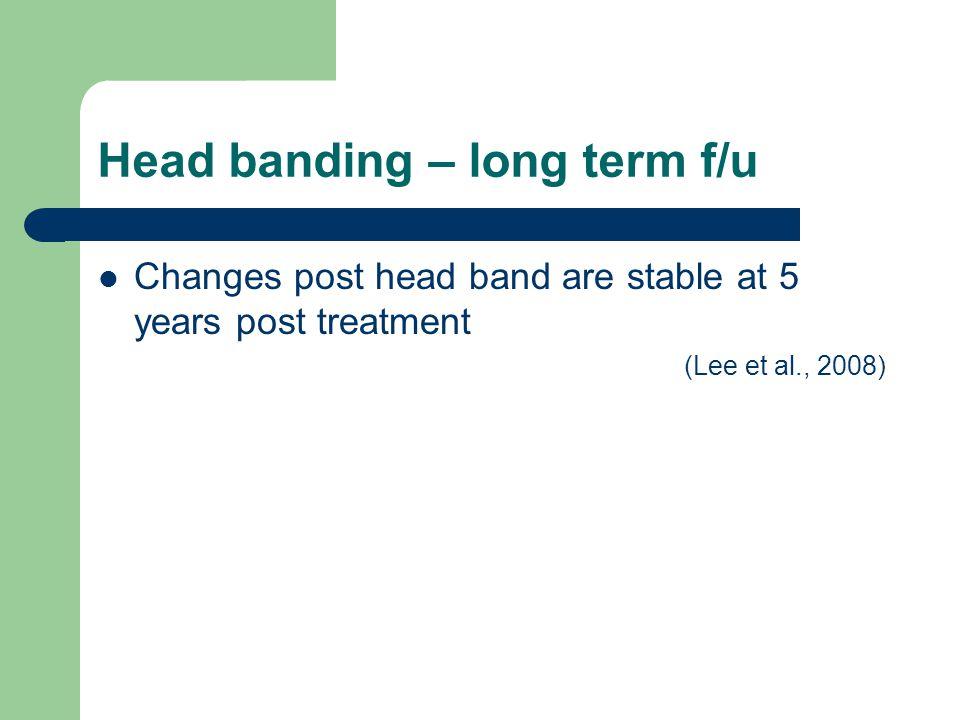 Head banding – long term f/u