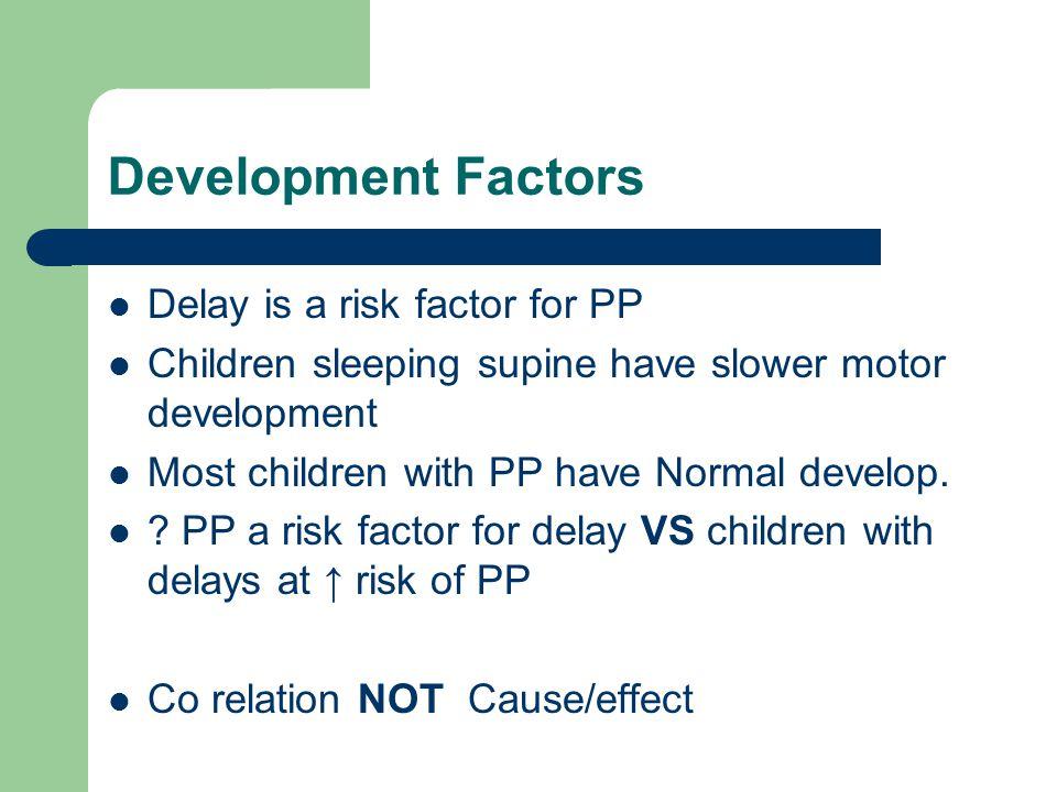 Development Factors Delay is a risk factor for PP