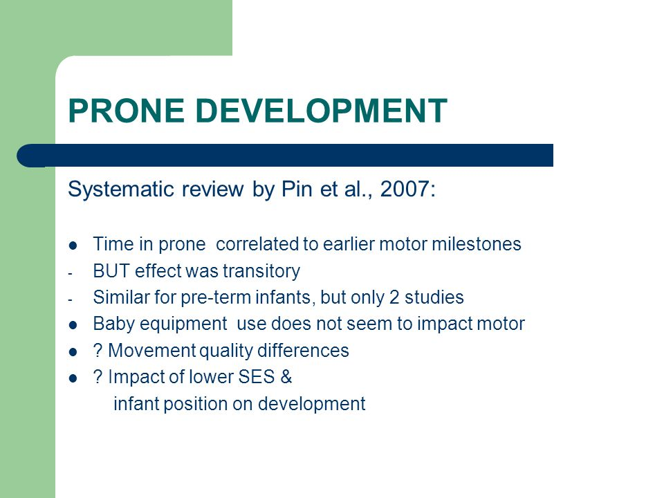 PRONE DEVELOPMENT Systematic review by Pin et al., 2007: