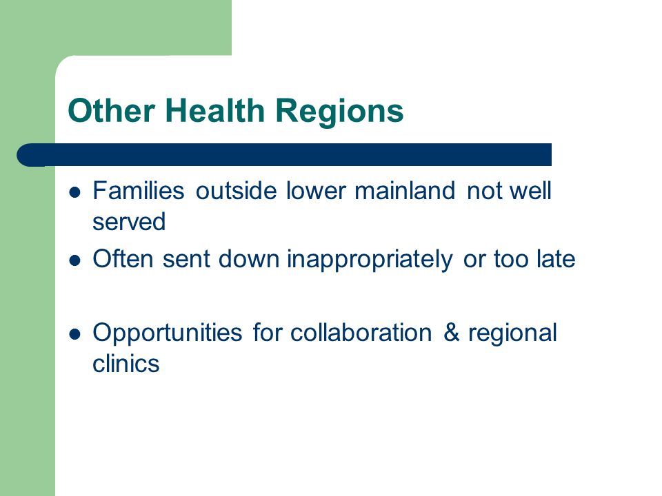 Other Health Regions Families outside lower mainland not well served