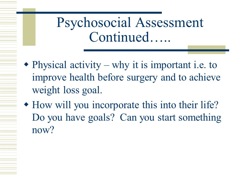 Psychosocial Assessment Continued…..