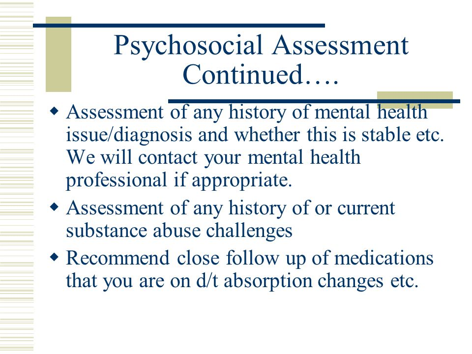 Psychosocial Assessment Continued….