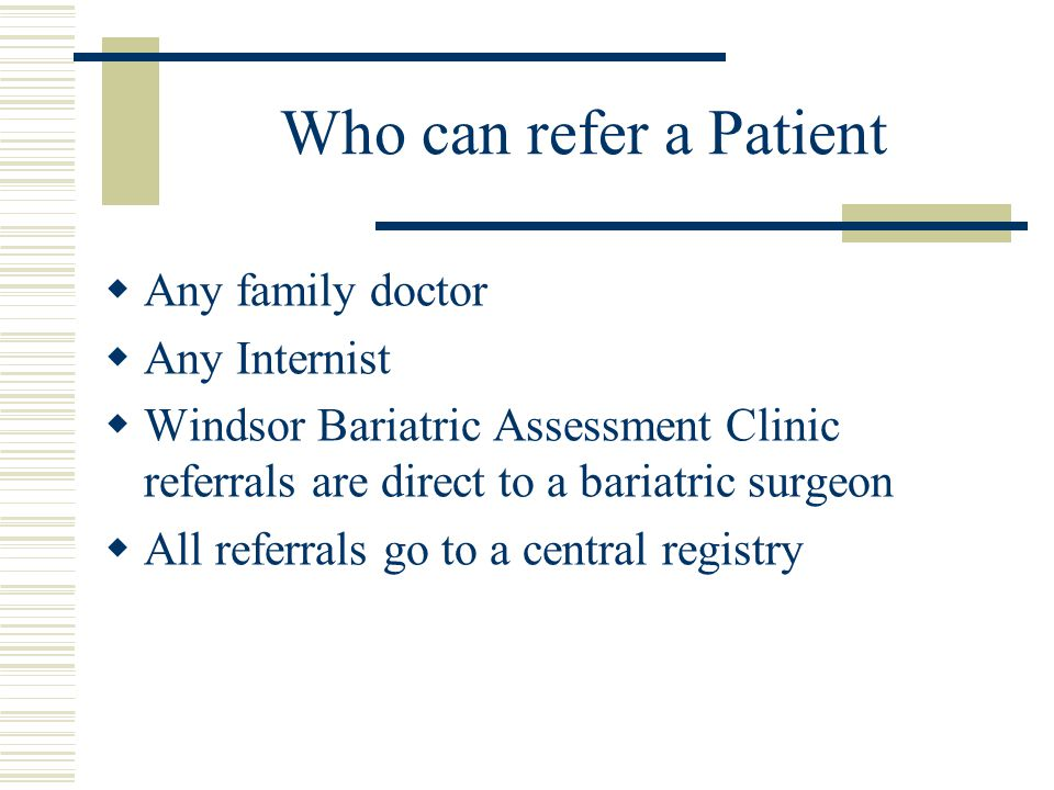 Who can refer a Patient Any family doctor Any Internist