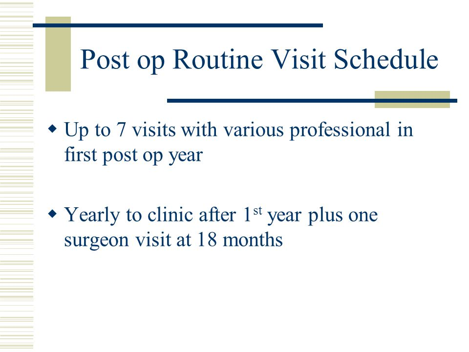 Post op Routine Visit Schedule