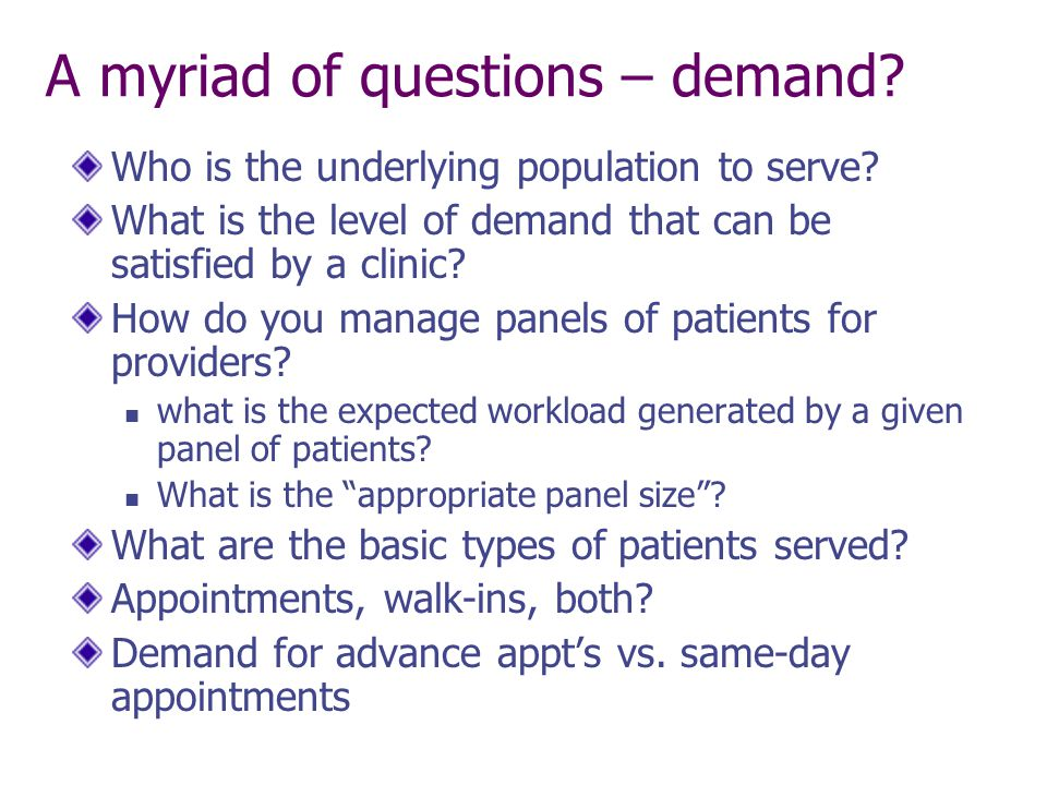 A myriad of questions – demand