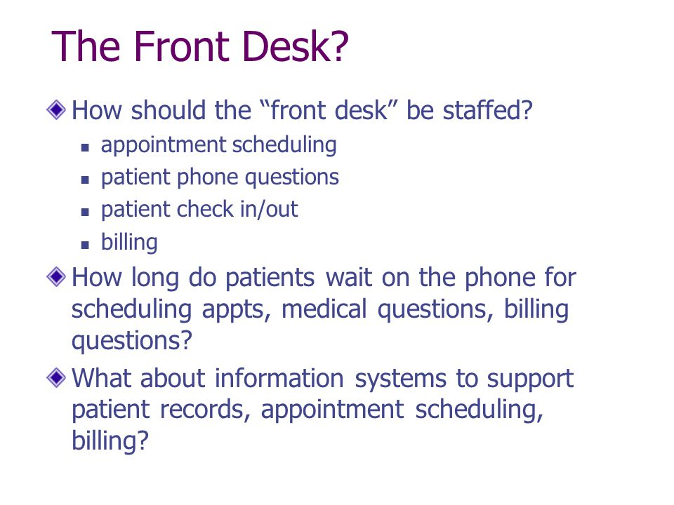 The Front Desk How should the front desk be staffed