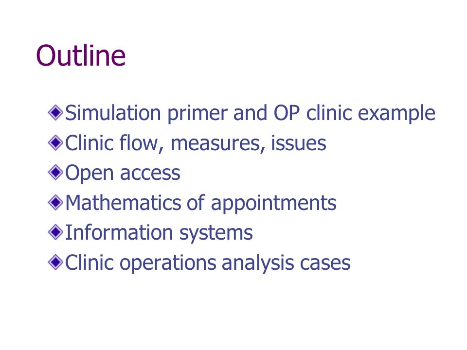Outline Simulation primer and OP clinic example