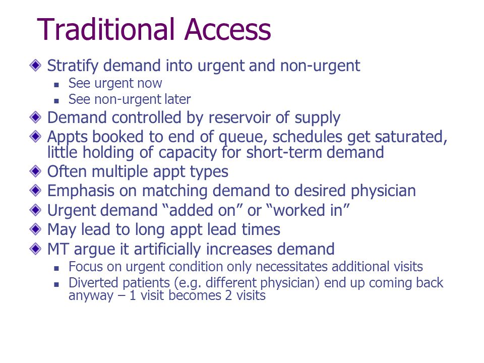 Traditional Access Stratify demand into urgent and non-urgent