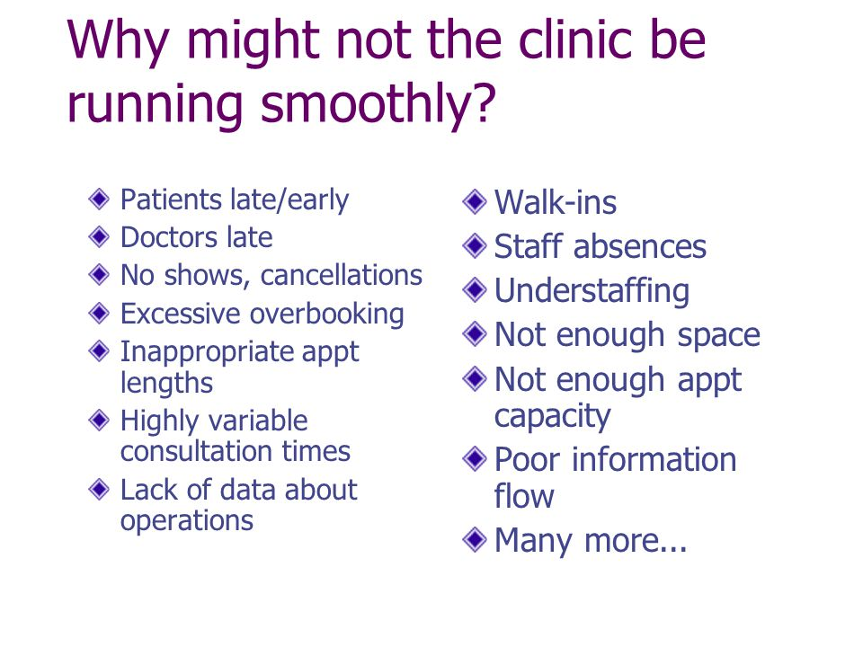 Why might not the clinic be running smoothly