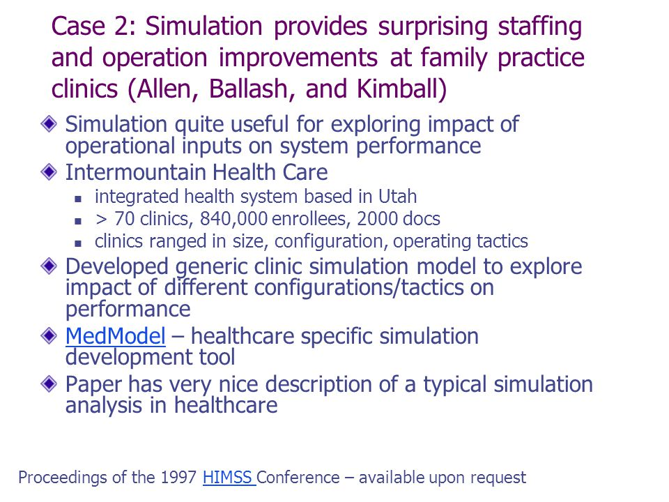 Case 2: Simulation provides surprising staffing and operation improvements at family practice clinics (Allen, Ballash, and Kimball)