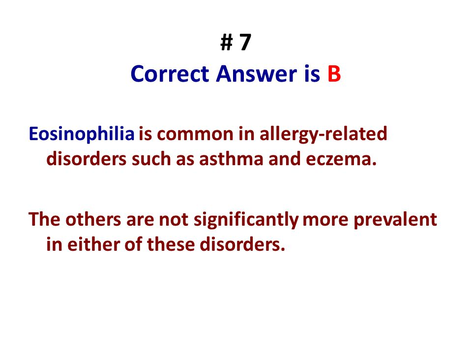 # 7 Correct Answer is B