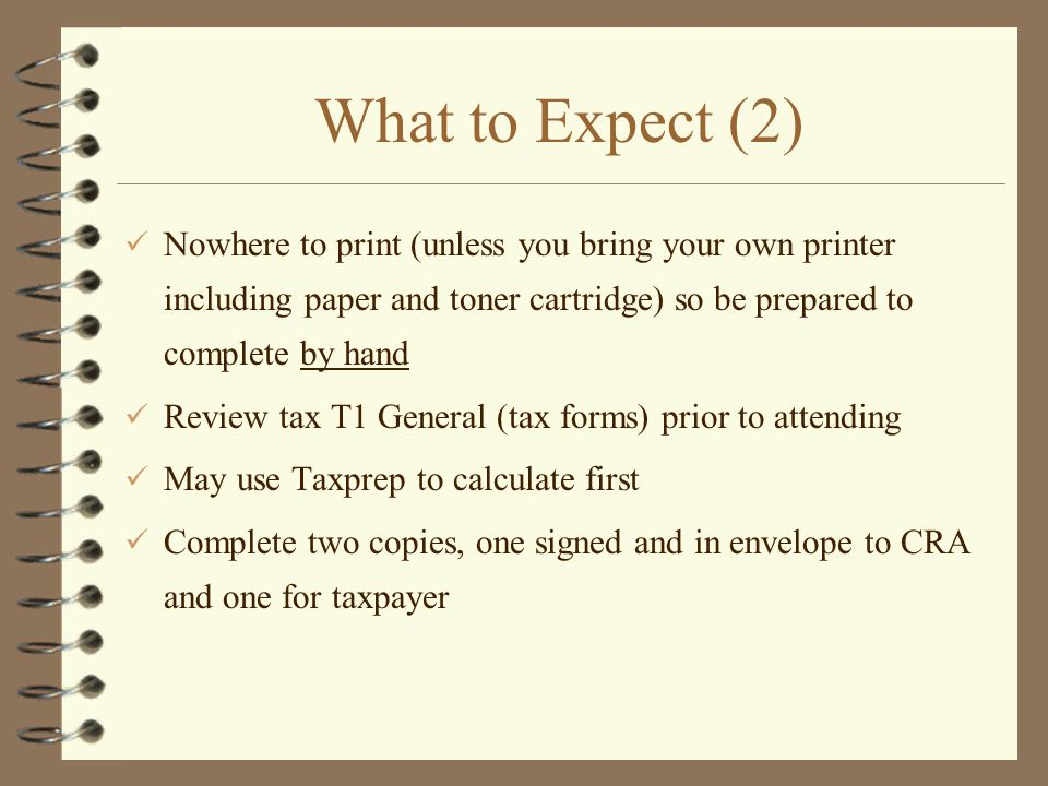 What to Expect (2) Nowhere to print (unless you bring your own printer including paper and toner cartridge) so be prepared to complete by hand.