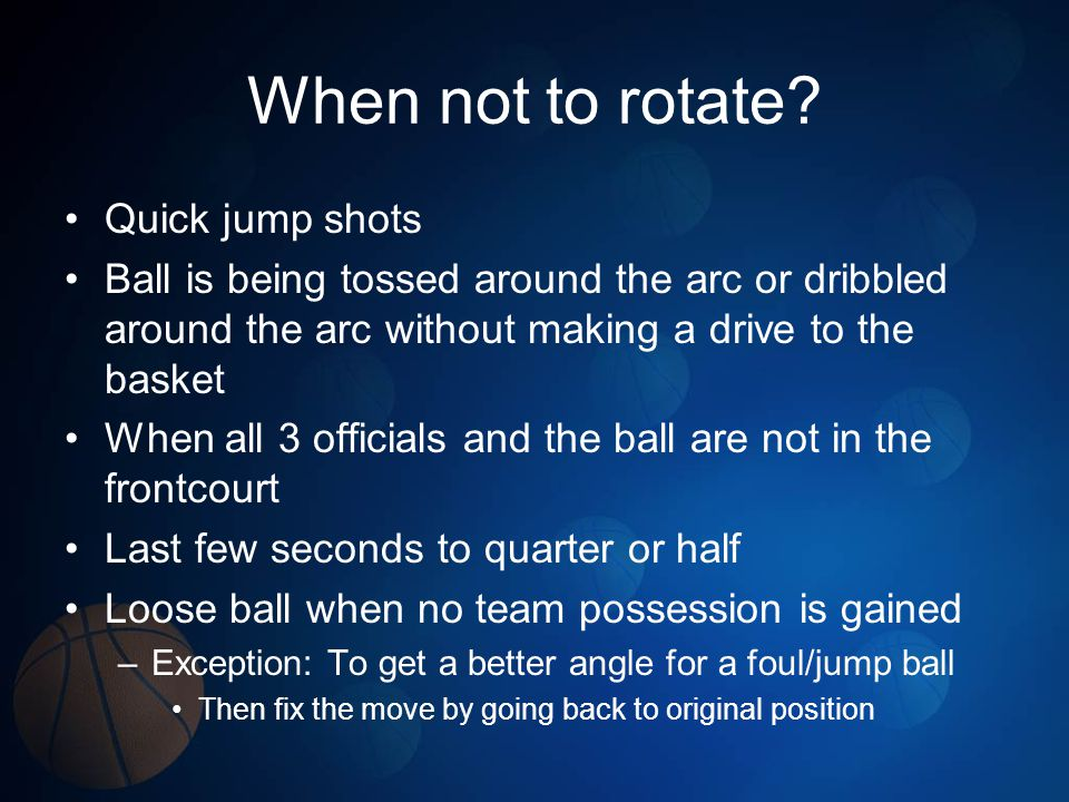 When not to rotate Quick jump shots
