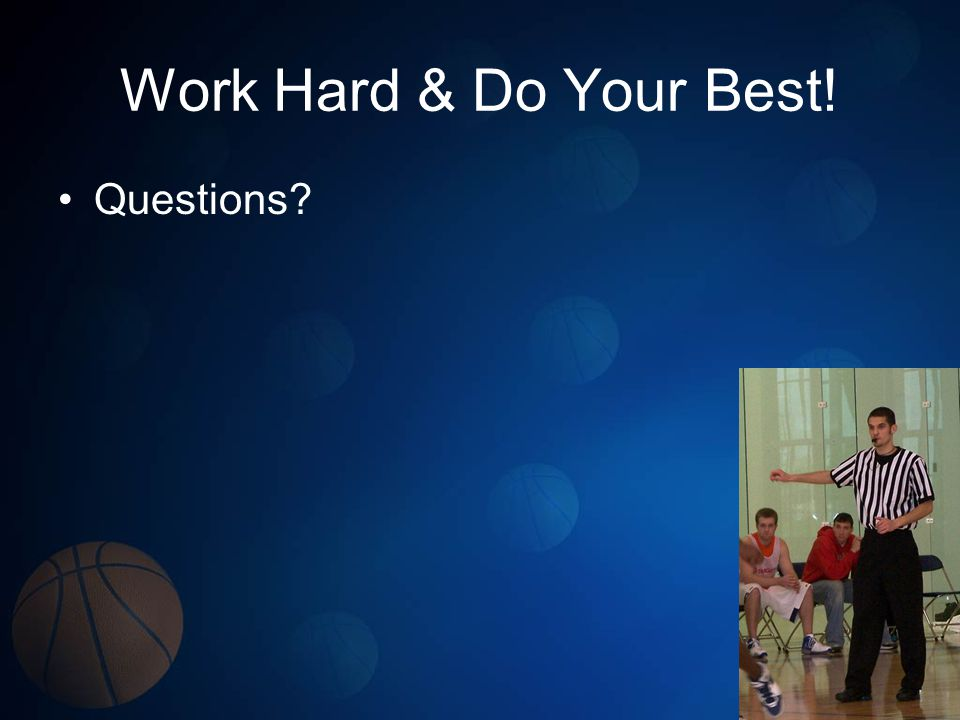 Work Hard & Do Your Best! Questions