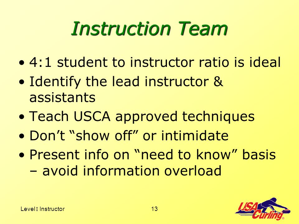 Instruction Team 4:1 student to instructor ratio is ideal