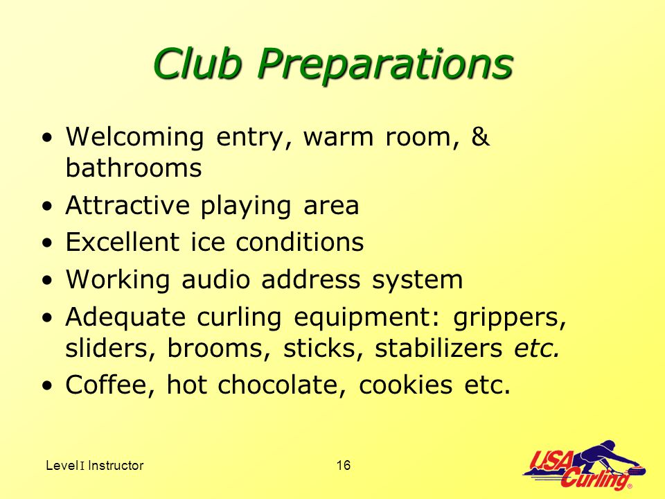 Club Preparations Welcoming entry, warm room, & bathrooms