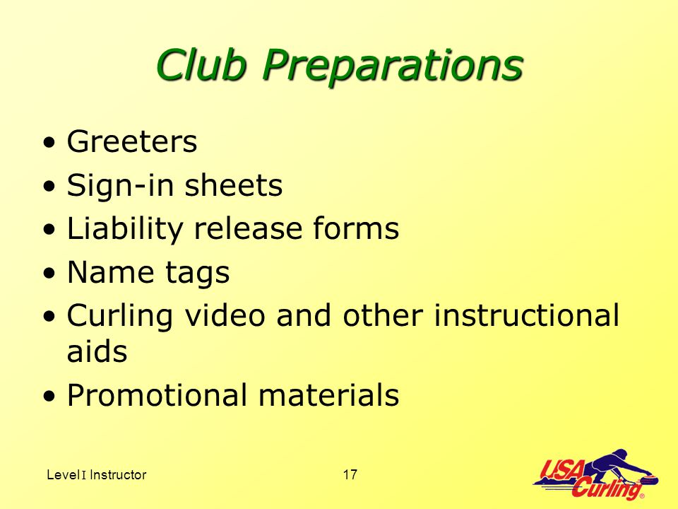 Club Preparations Greeters Sign-in sheets Liability release forms