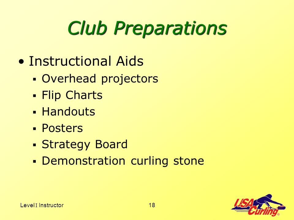 Club Preparations Instructional Aids Overhead projectors Flip Charts